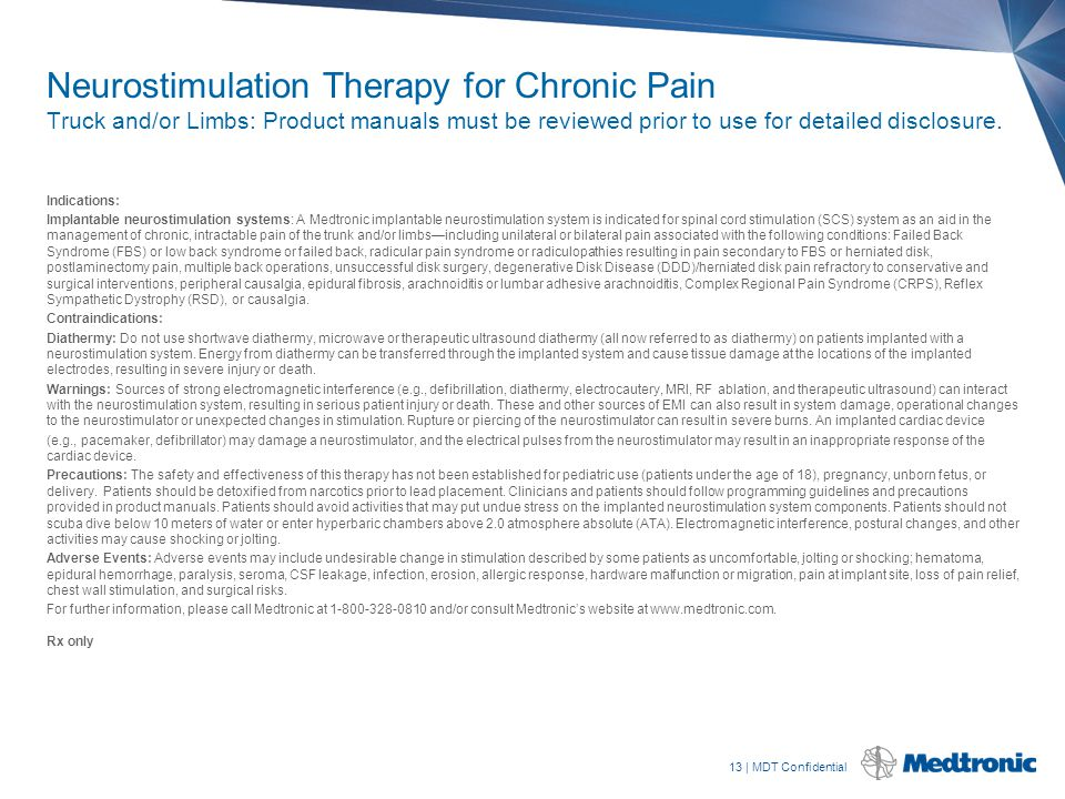 Neurostimulation Therapy for Chronic Pain Truck and/or Limbs: Product manuals must be reviewed prior to use for detailed disclosure.