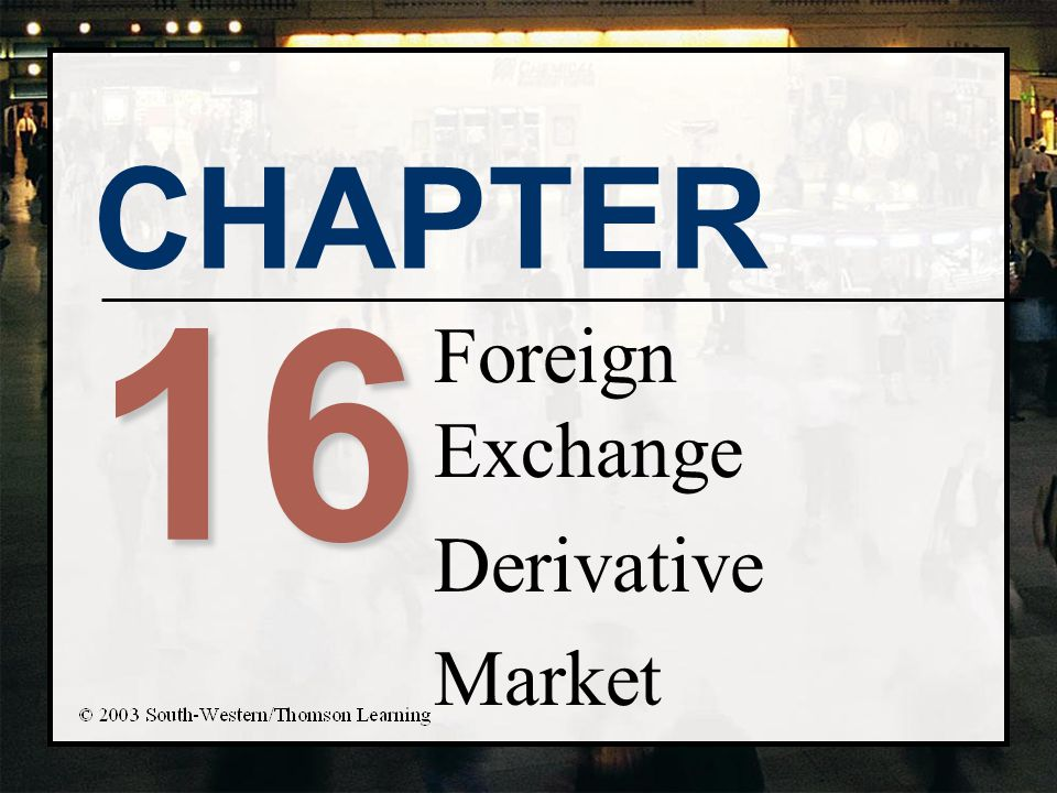 Foreign Exchange Derivative Market