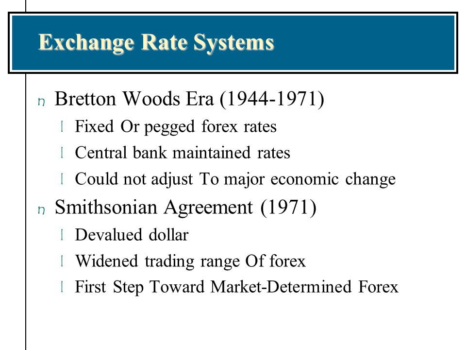 Exchange Rate Systems Bretton Woods Era (1944-1971)