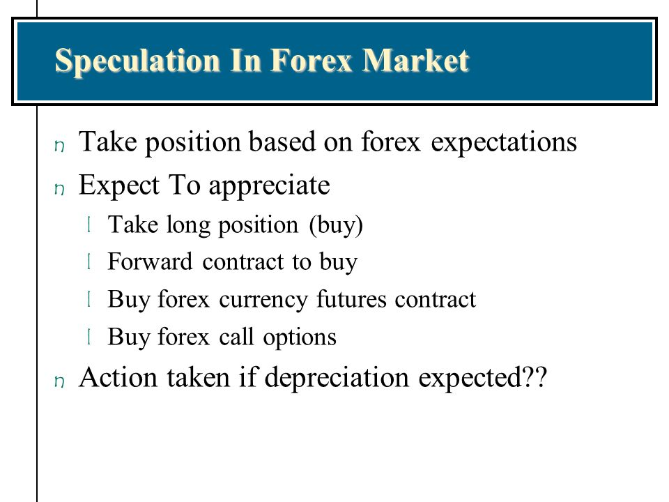 Speculation In Forex Market