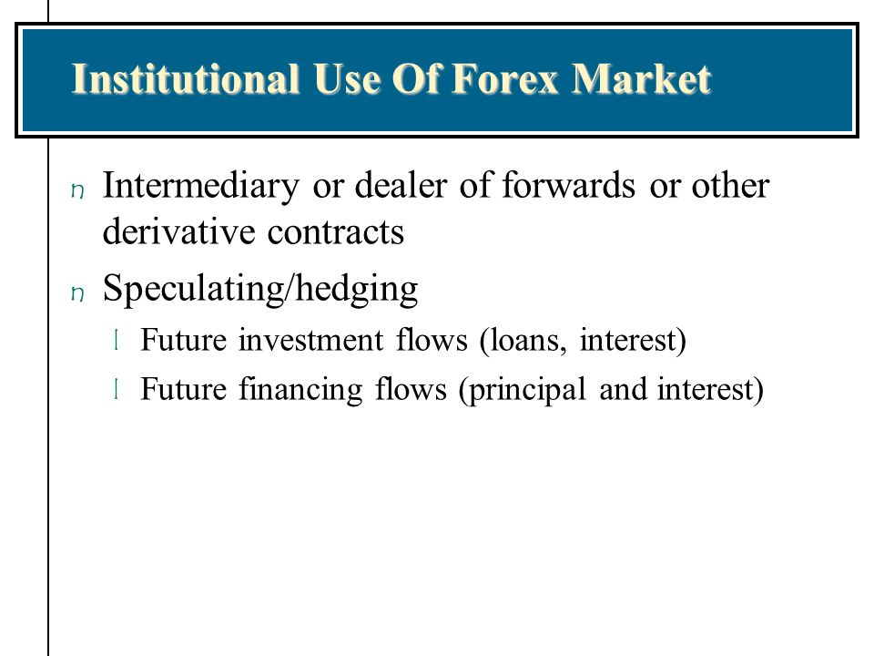 Institutional Use Of Forex Market