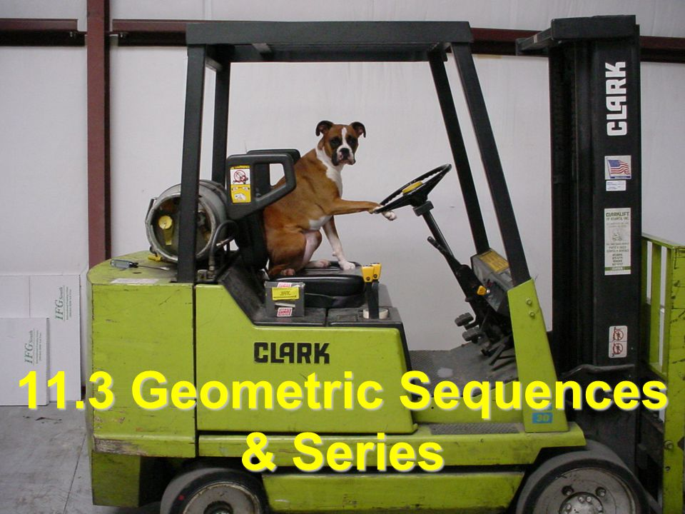 11.3 Geometric Sequences & Series