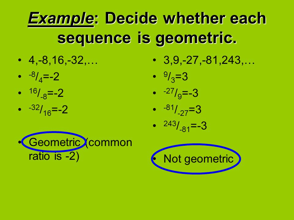 Example: Decide whether each sequence is geometric.