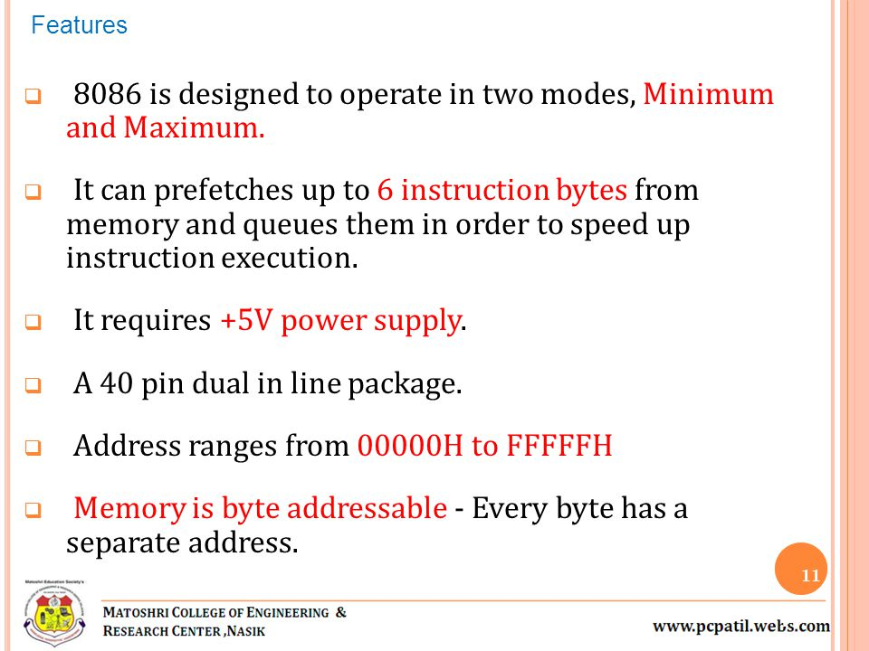8086 is designed to operate in two modes, Minimum and Maximum.