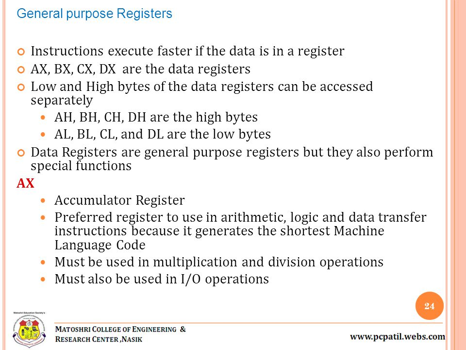 Instructions execute faster if the data is in a register
