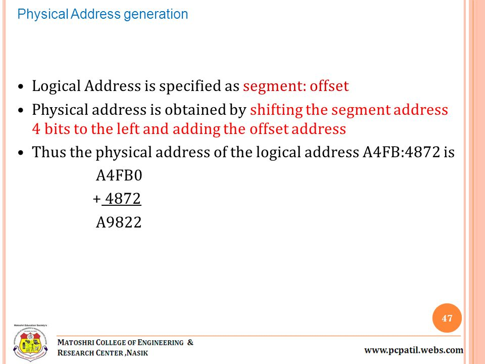 Logical Address is specified as segment: offset