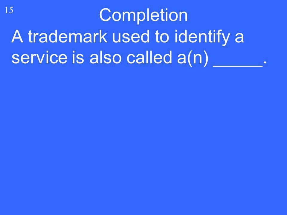 A trademark used to identify a service is also called a(n) _____.