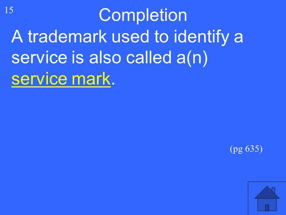 A trademark used to identify a service is also called a(n)