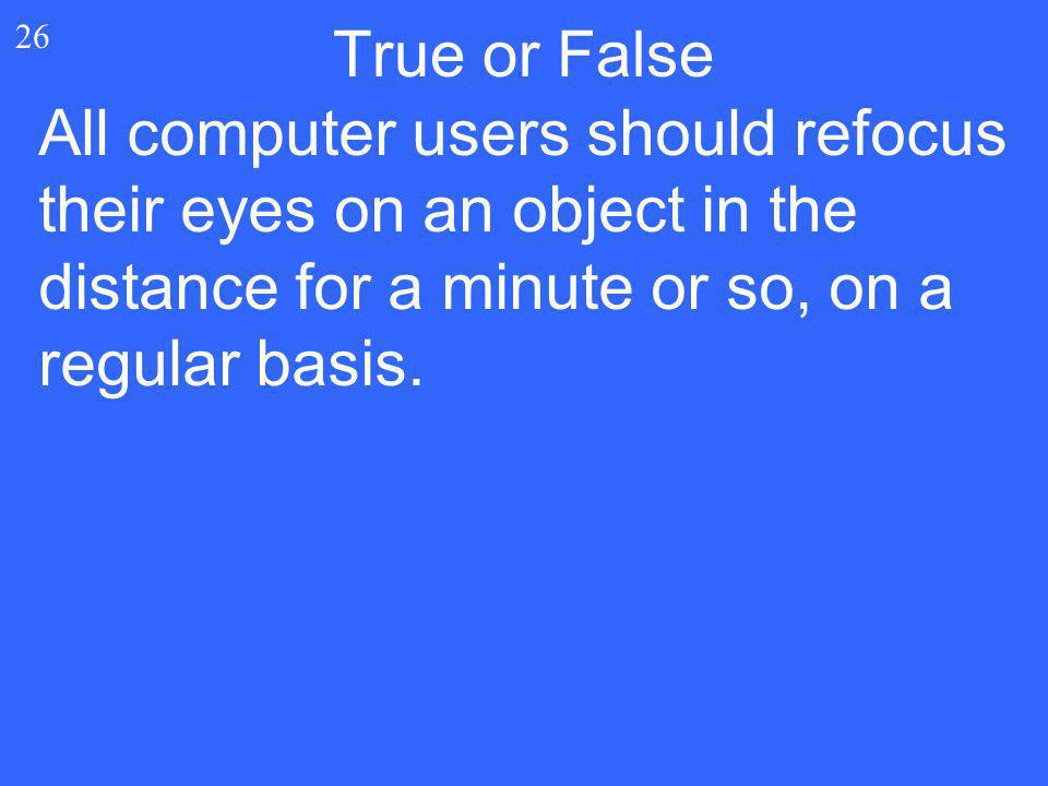 True or False 26.