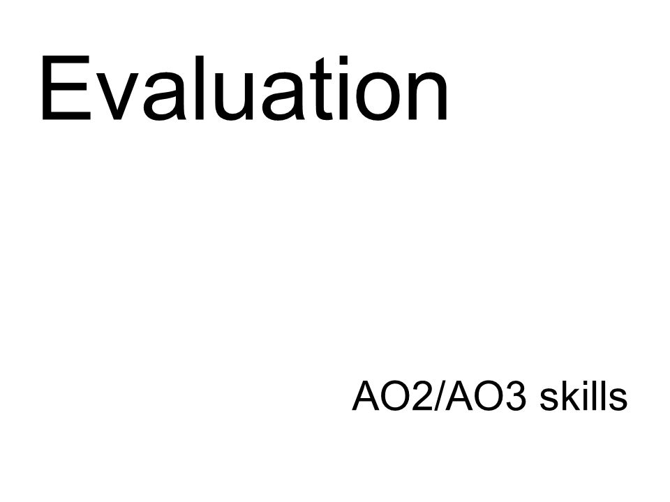 Evaluation AO2/AO3 skills