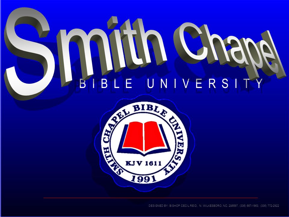 Smith Chapel B I B L E U N I V E R S I T Y