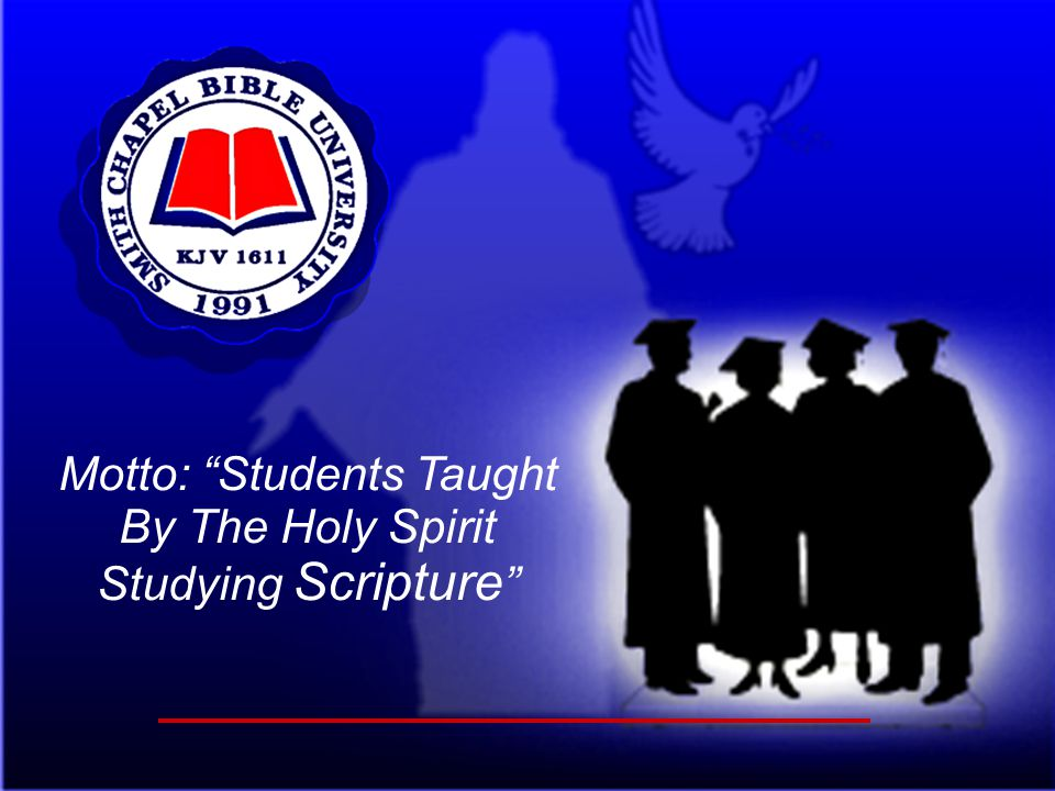 Motto: Students Taught By The Holy Spirit Studying Scripture