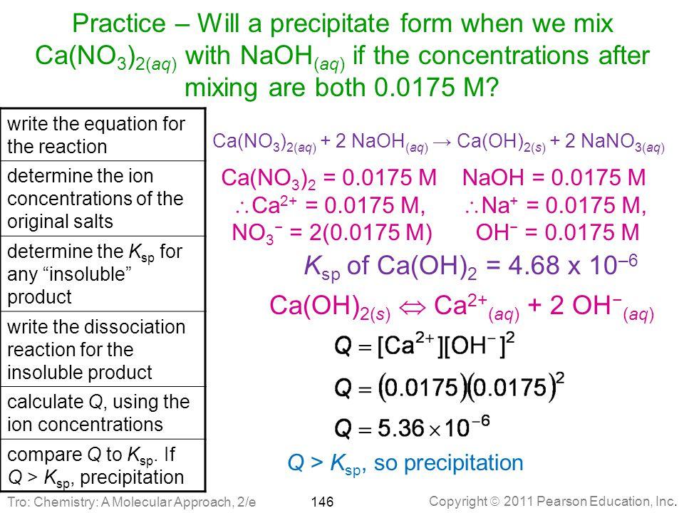 Ca(OH)2(s)  Ca2+(aq) + 2 OH−(aq)