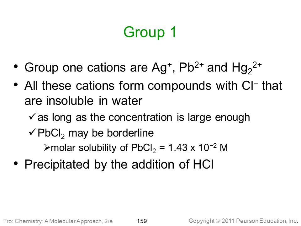 Group 1 Group one cations are Ag+, Pb2+ and Hg22+