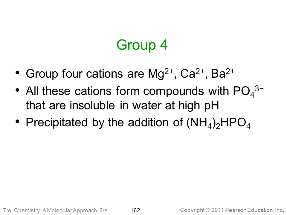 Group 4 Group four cations are Mg2+, Ca2+, Ba2+