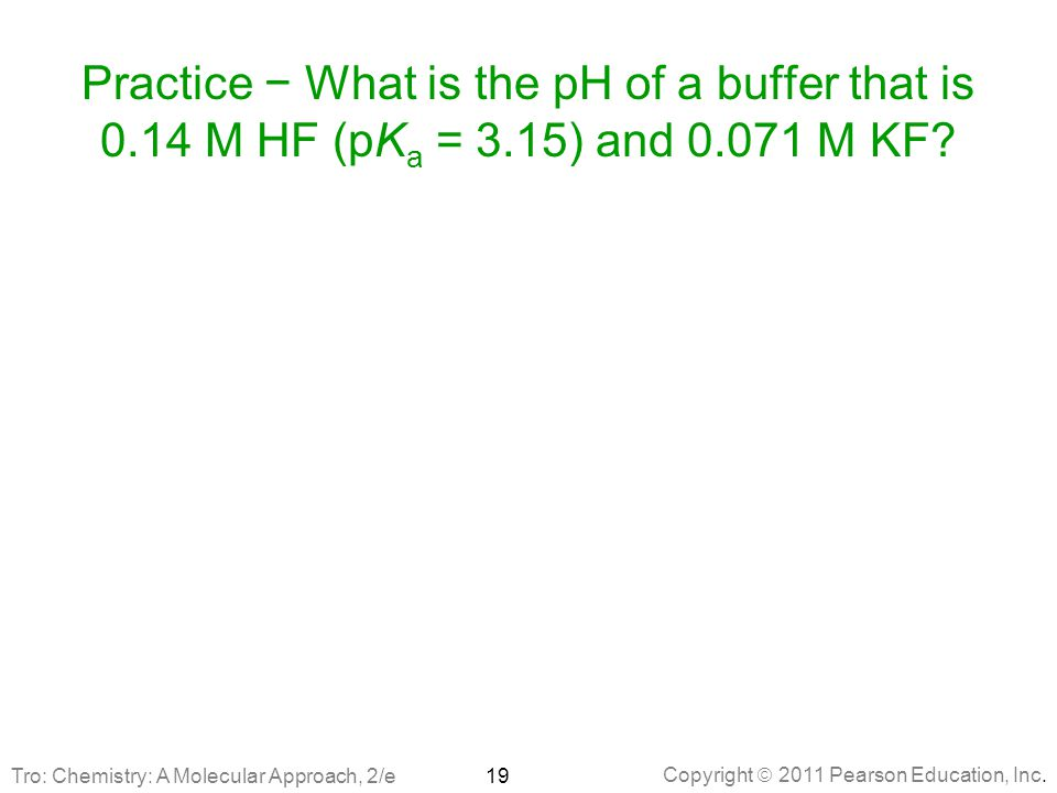 Practice − What is the pH of a buffer that is 0. 14 M HF (pKa = 3