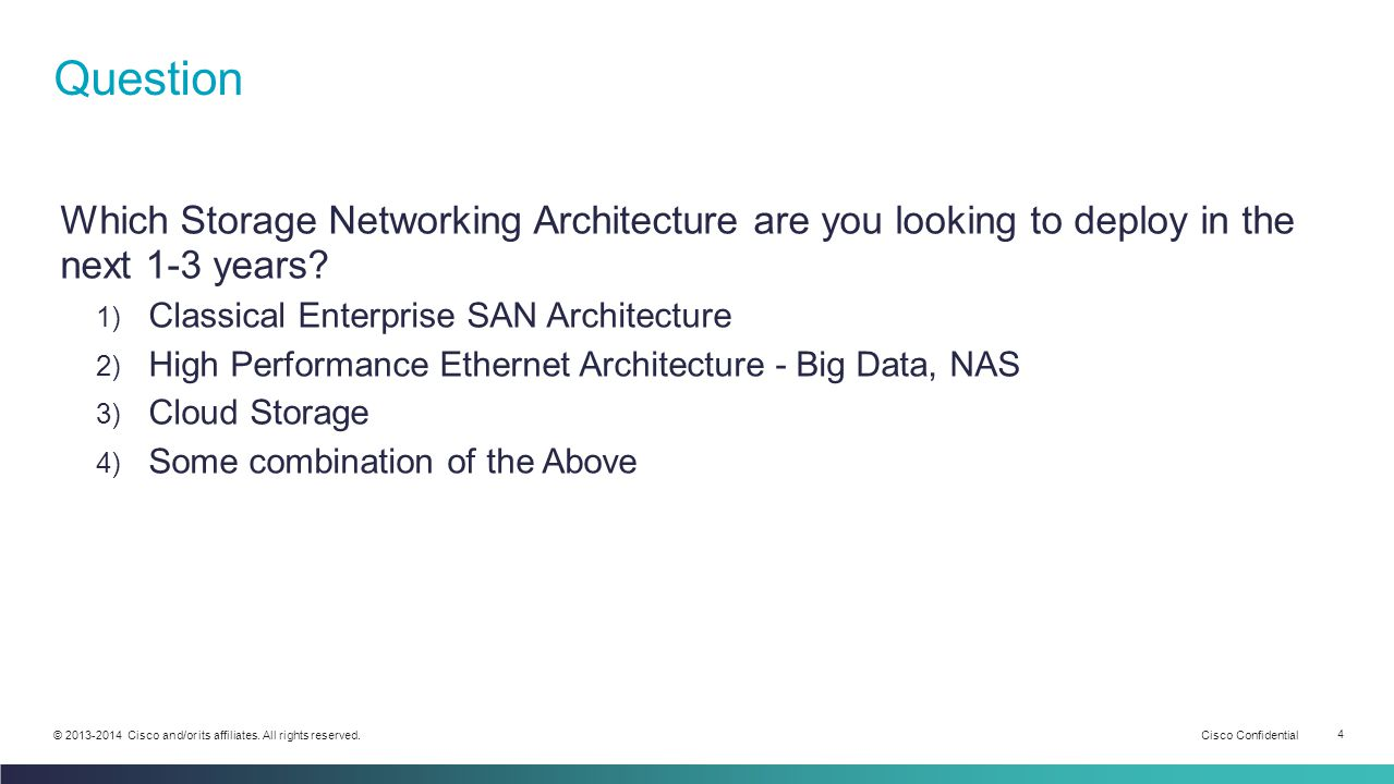 Question Which Storage Networking Architecture are you looking to deploy in the next 1-3 years Classical Enterprise SAN Architecture.