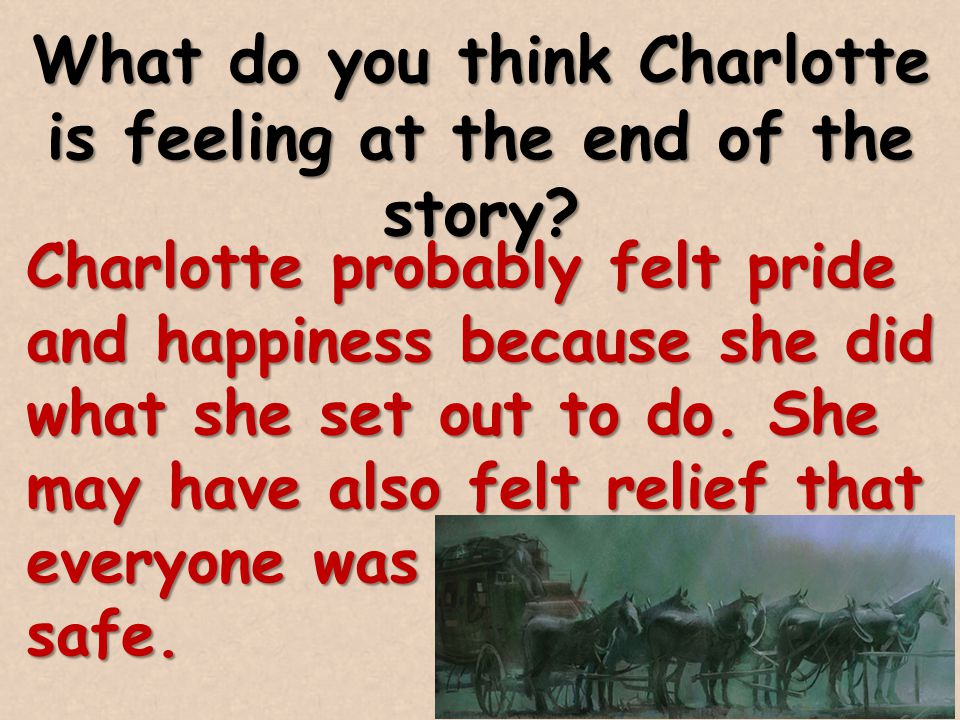What do you think Charlotte is feeling at the end of the story