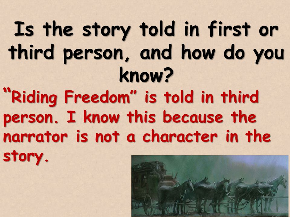 Is the story told in first or third person, and how do you know