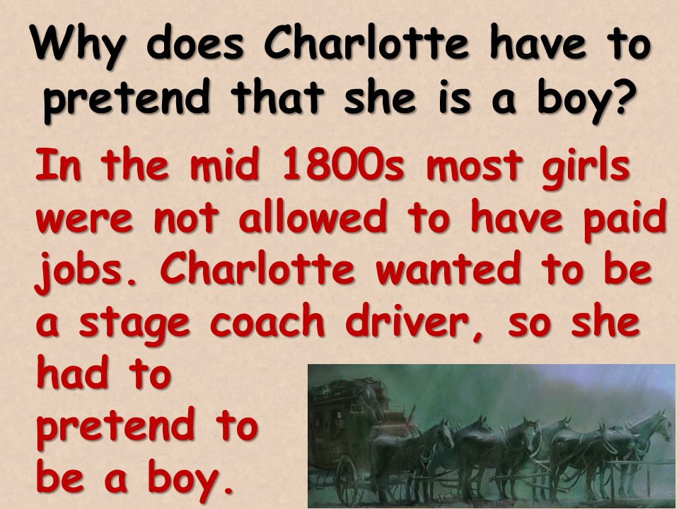 Why does Charlotte have to pretend that she is a boy