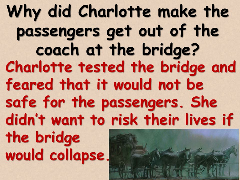 Why did Charlotte make the passengers get out of the coach at the bridge