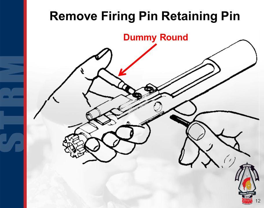 Remove Firing Pin Retaining Pin
