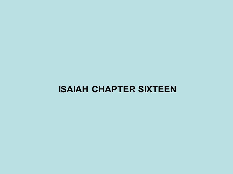 ISAIAH CHAPTER SIXTEEN