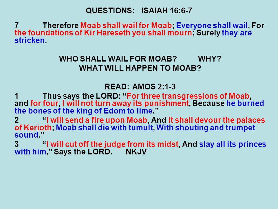WHO SHALL WAIL FOR MOAB WHY WHAT WILL HAPPEN TO MOAB