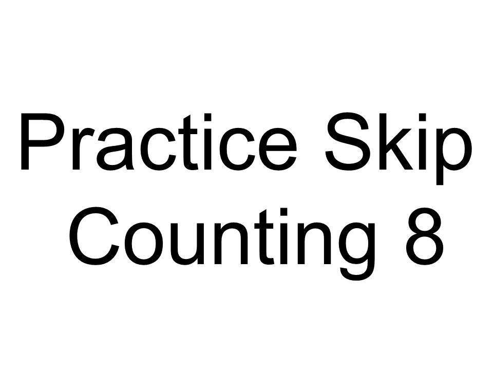 Practice Skip Counting 8