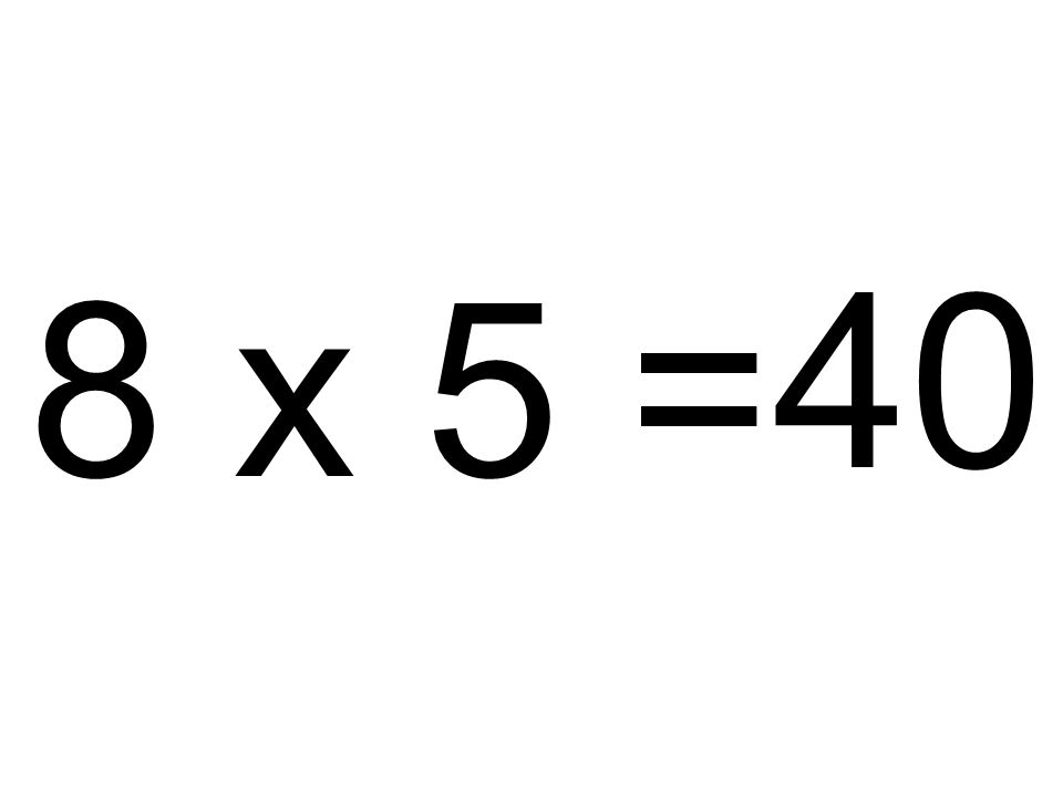 40 8 x 5 =