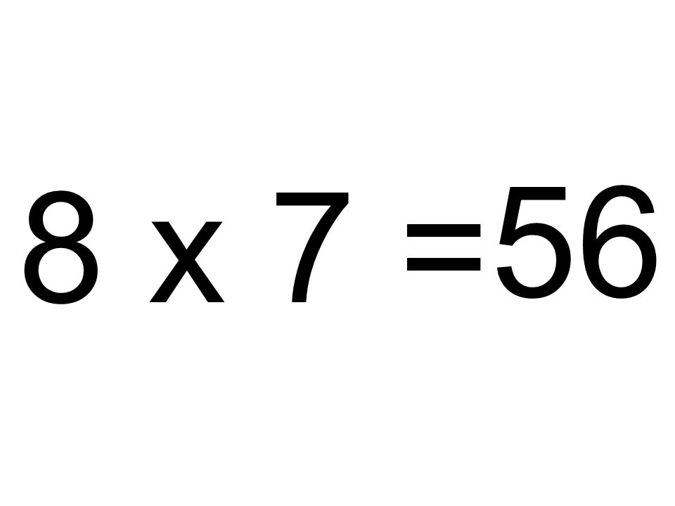 56 8 x 7 =