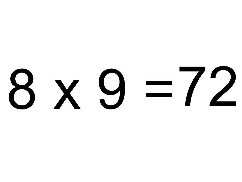 72 8 x 9 =