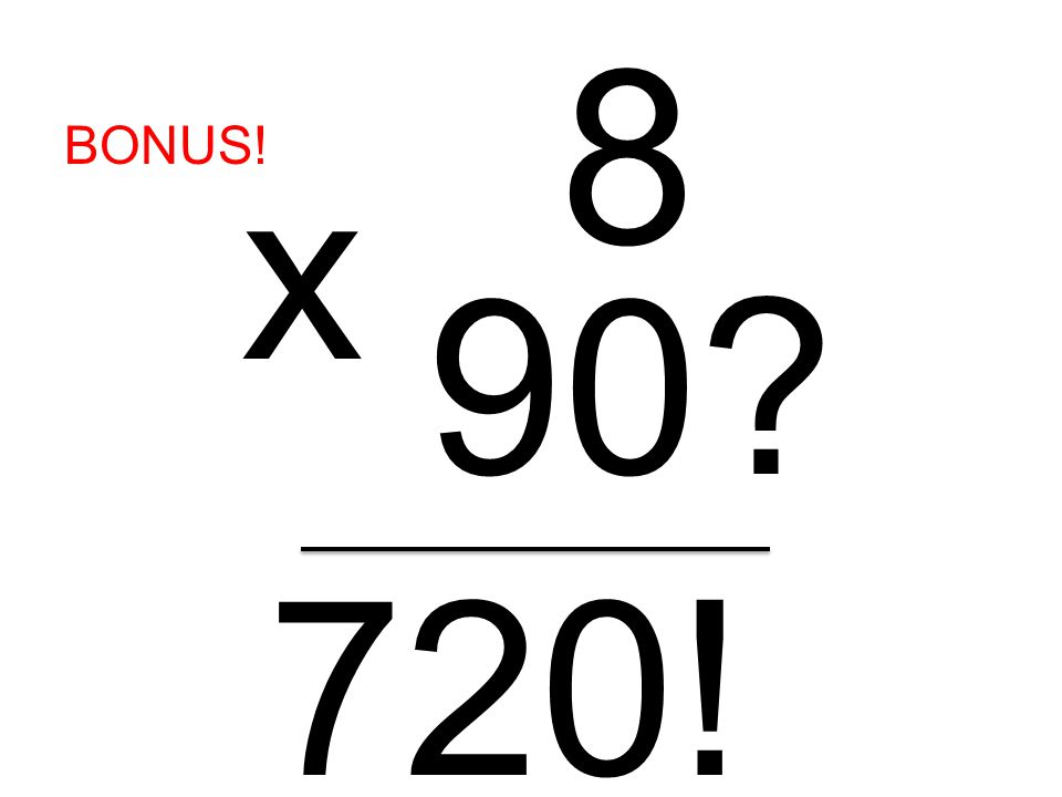 8 BONUS! x 90 720!