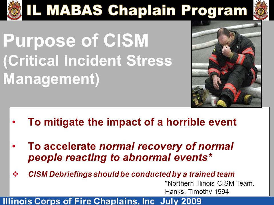 Purpose of CISM (Critical Incident Stress Management)
