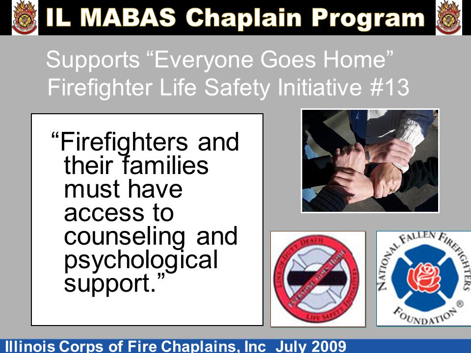 Supports Everyone Goes Home Firefighter Life Safety Initiative #13