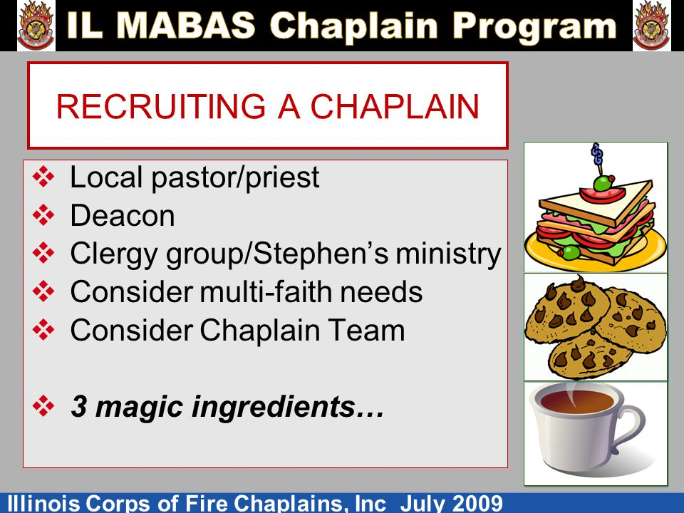RECRUITING A CHAPLAIN Local pastor/priest Deacon
