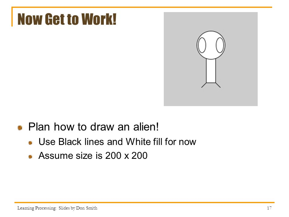 Now Get to Work! Plan how to draw an alien!