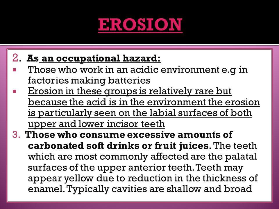 EROSION 2. As an occupational hazard:
