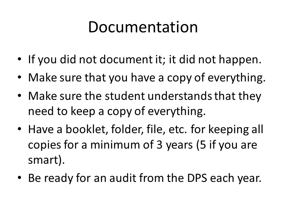 Documentation If you did not document it; it did not happen.