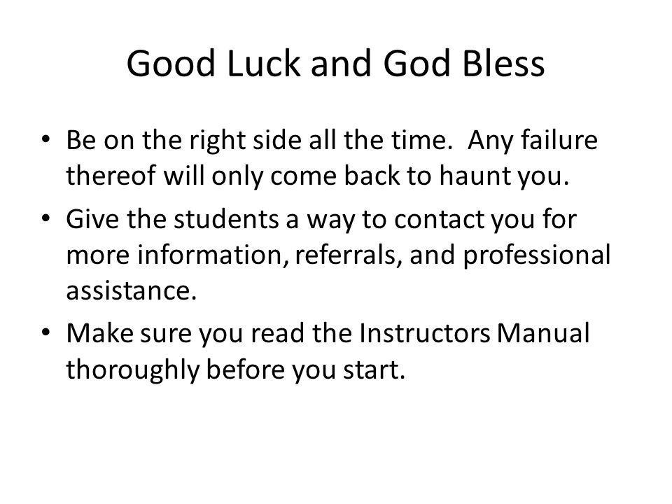 Good Luck and God Bless Be on the right side all the time. Any failure thereof will only come back to haunt you.