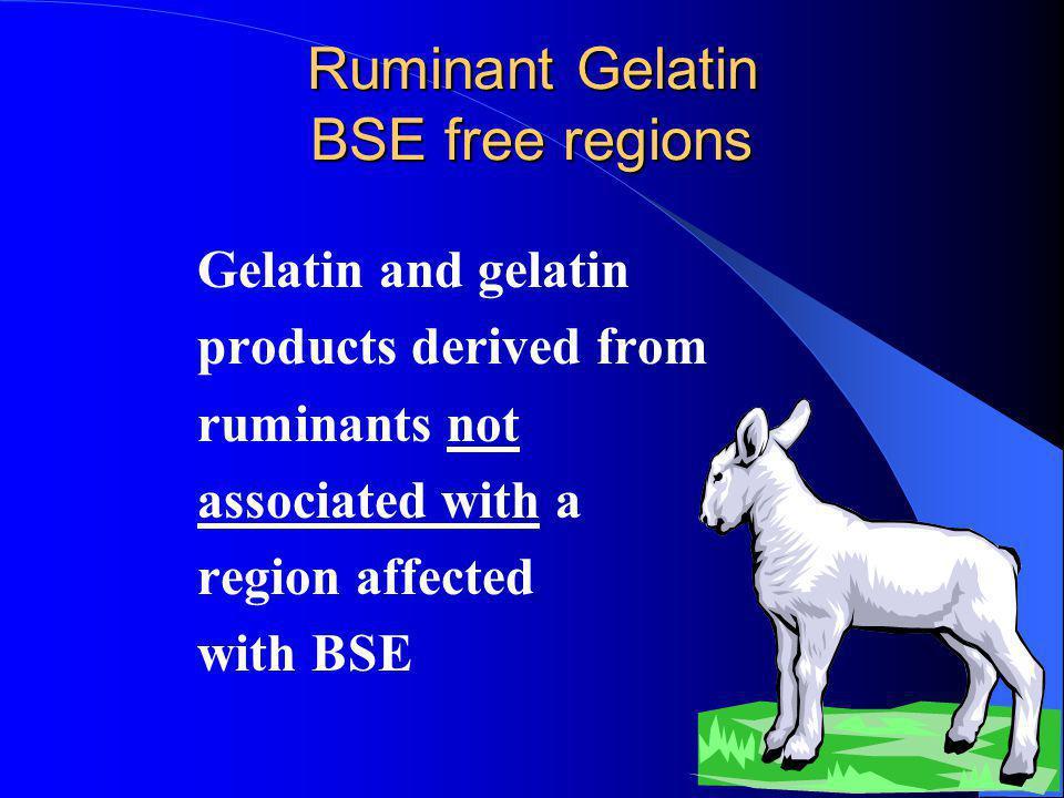 Ruminant Gelatin BSE free regions
