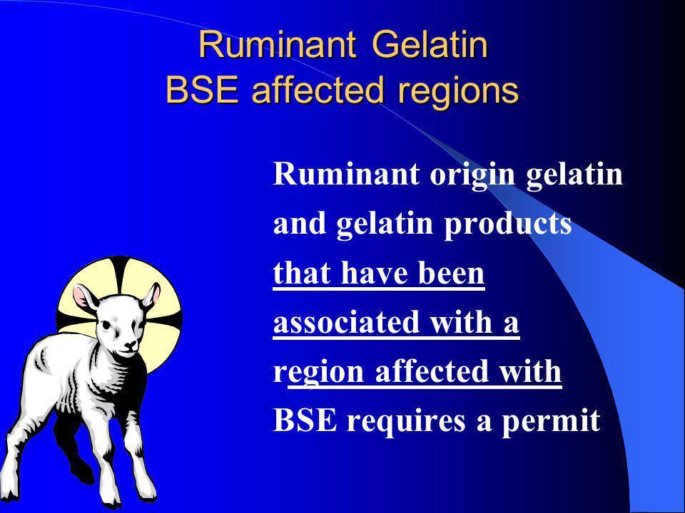 Ruminant Gelatin BSE affected regions