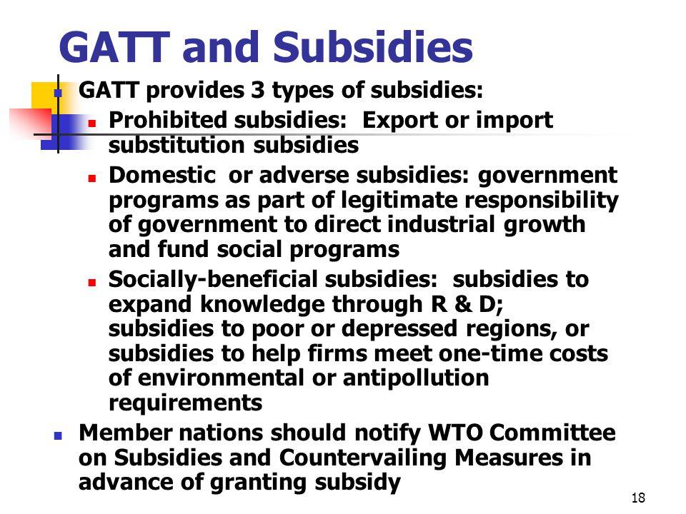 GATT and Subsidies GATT provides 3 types of subsidies: