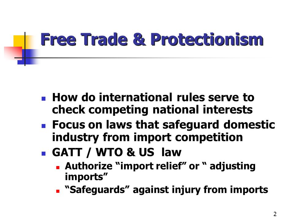 Free Trade & Protectionism