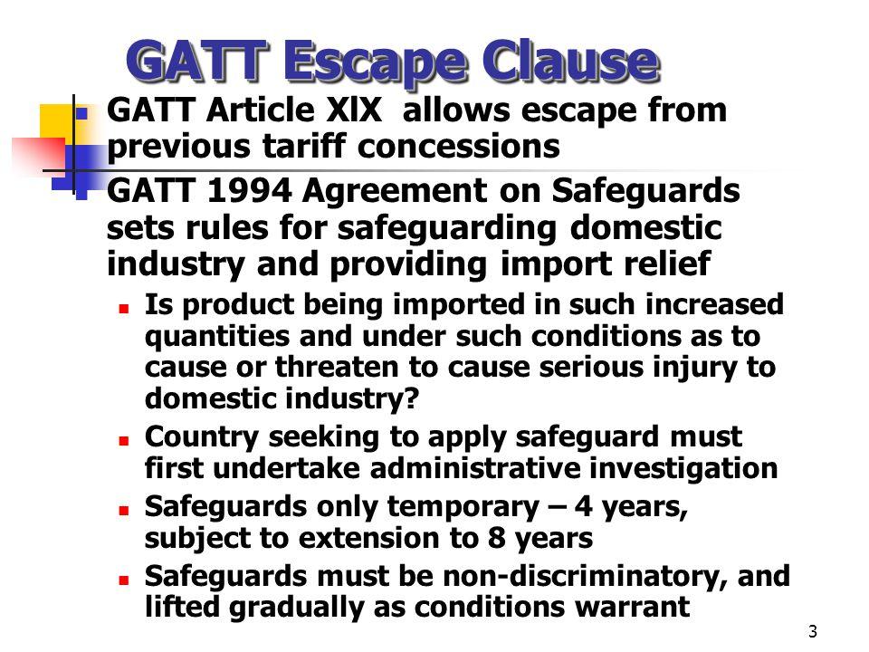 GATT Escape Clause GATT Article XlX allows escape from previous tariff concessions.