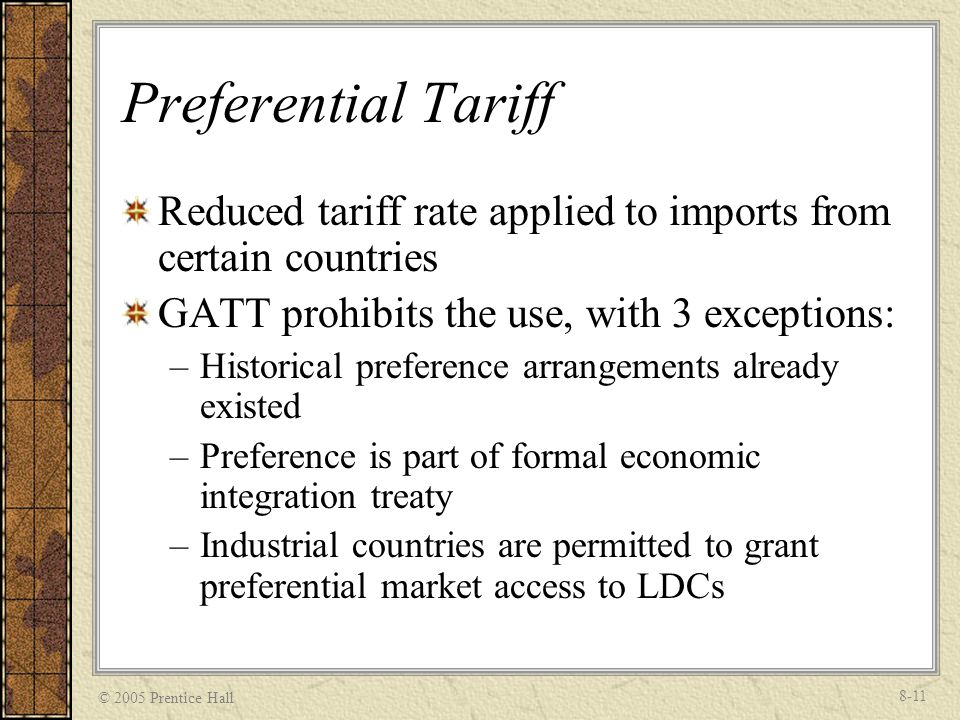 Preferential Tariff Reduced tariff rate applied to imports from certain countries. GATT prohibits the use, with 3 exceptions: