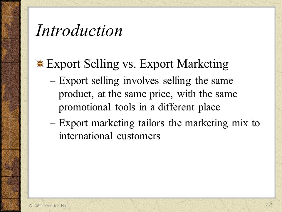 Introduction Export Selling vs. Export Marketing