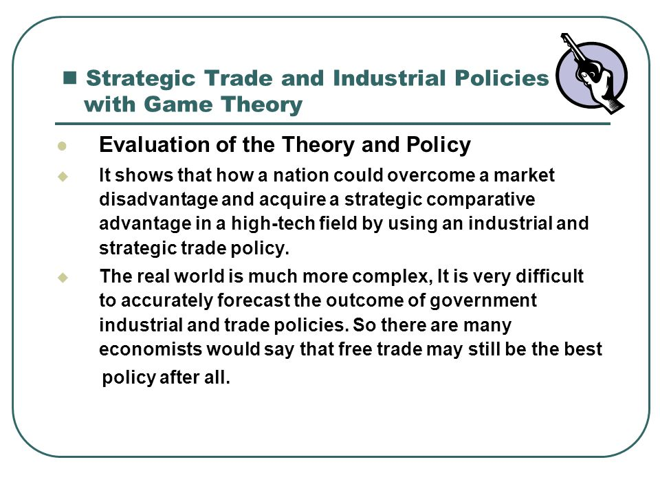 Strategic Trade and Industrial Policies with Game Theory