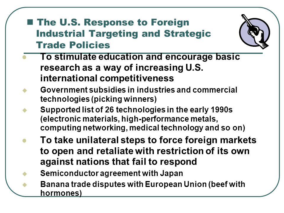 The U.S. Response to Foreign Industrial Targeting and Strategic Trade Policies