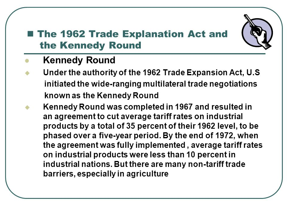 The 1962 Trade Explanation Act and the Kennedy Round